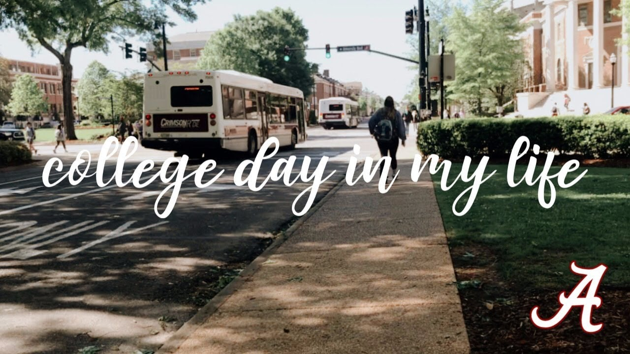 COLLEGE DAY IN MY LIFE   The University of Alabama